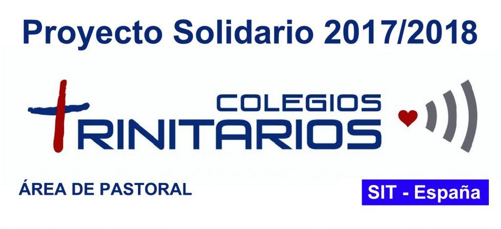 PROYECTO SOLIDARIO COLEGIOS TRINITARIOS CURSO 2017 – 2018